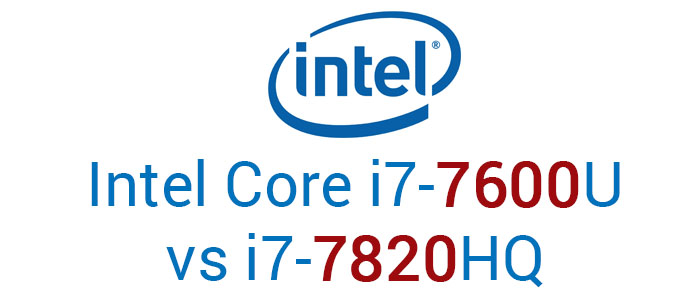 So sánh CPU Intel : Core i7-7820HQ vs i7-7600U